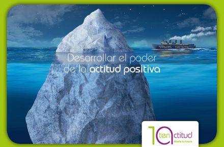 Desarrollar el poder de la actitud positiva. TenActitud